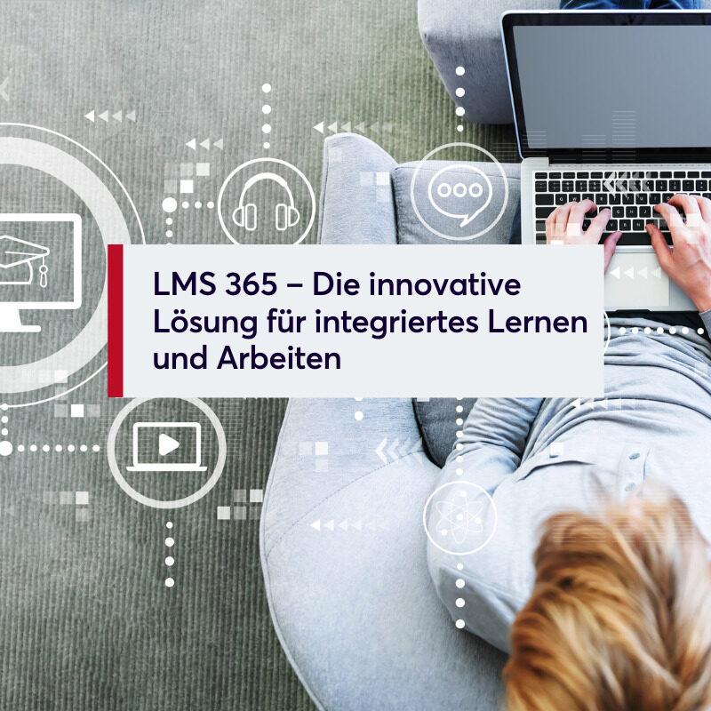 LMS 365 – Die innovative Lösung für integriertes Lernen und Arbeiten