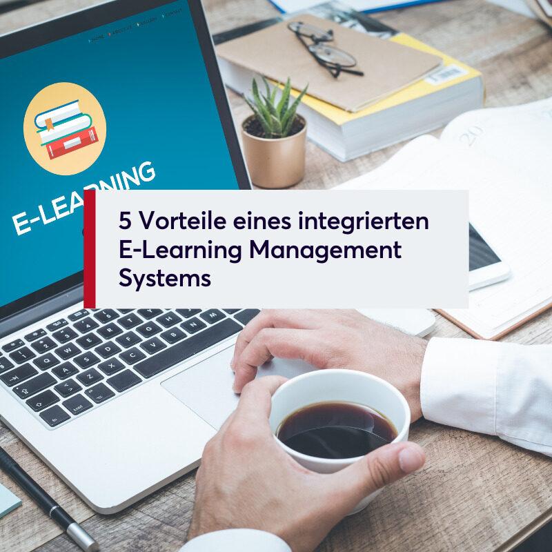 5 Vorteile eines integrierten E-Learning Management Systems