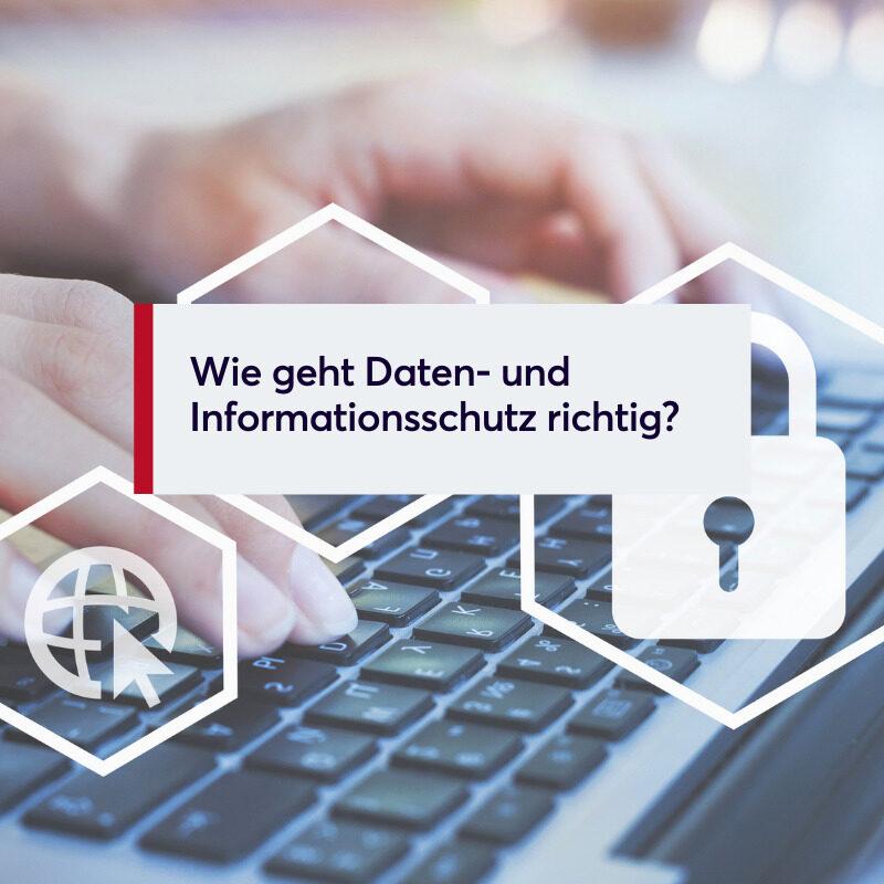 Wie geht Daten- und Informationsschutz richtig