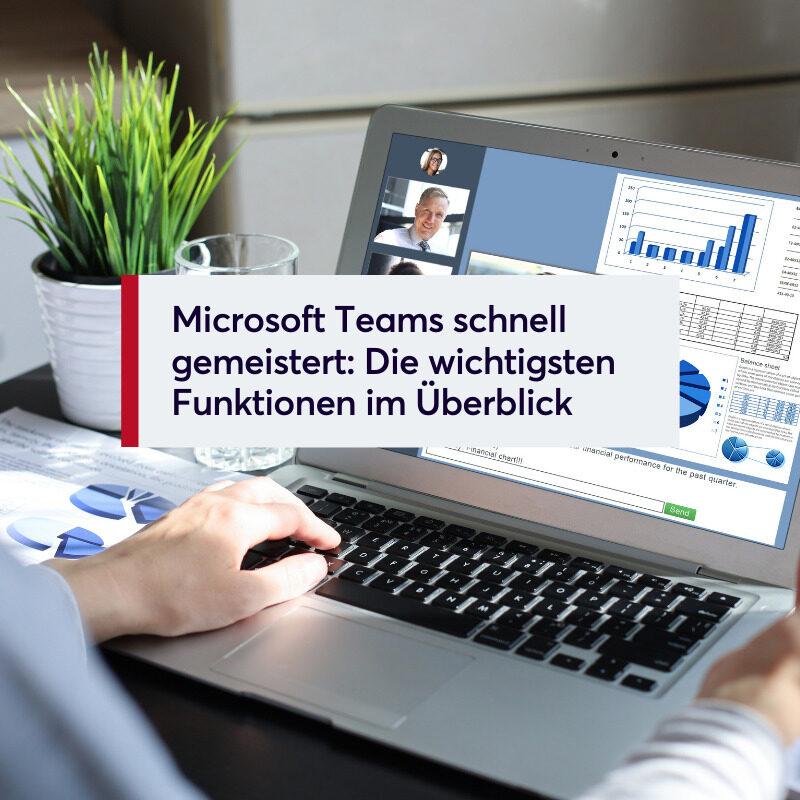 Microsoft Teams schnell gemeistert Die wichtigsten Funktionen im Überblick