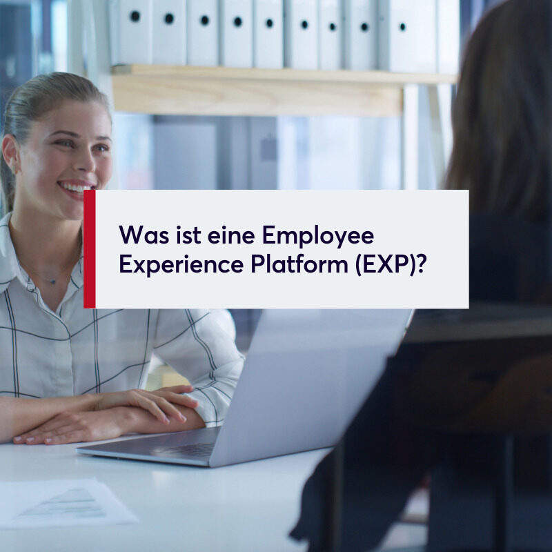 Was ist eine Employee Experience Platform (EXP)