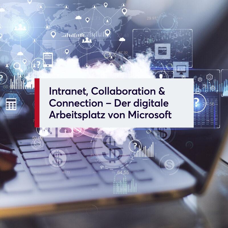 Intranet, Collaboration & Connection – Der digitale Arbeitsplatz von Microsoft